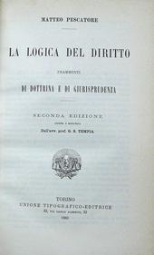 La Logica del Diritto. Frammenti di dottrina e giurisp.