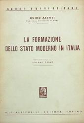 La formazione dello stato moderno in italia. I.
