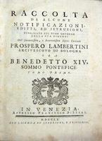 Benedetto XIV°. Raccolta di alcune Notificazioni, Editt