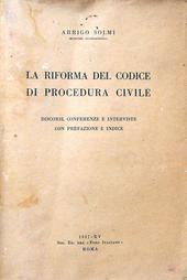 La riforma del Codice di Procedura Civile, discorsi...