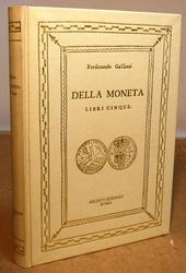 Galiani. Della Moneta libri cinque.