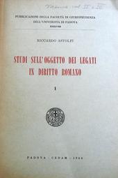 Studi sull'oggetto dei legati in diritto romano. Vol I°