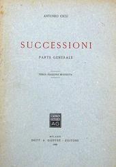 Le Successioni. Parte Generale. IIIa ed. riveduta.