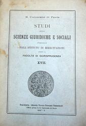 Studi nelle scienze giuridiche e sociali. Univ. Pavia.