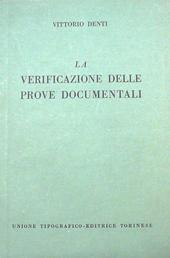 La verificazione delle prove documentali.