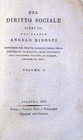 Del diritto sociale Libri III. Vol. I° unico pubblicato
