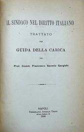 Il Sindaco nel diritto italiano. Trattato per guida de