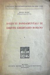 Istituti fondamentali di diritto ereditario romano. I°