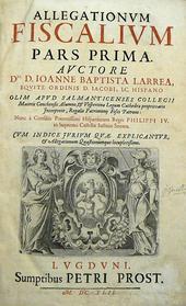 Il Fisco spagnolo nel '600 - Le Allegazioni di Larrea.