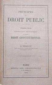 Principes de Droit Public. Droit Constitutionnel