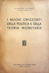 I nuovi orizzonti della politica e della teoria monetar