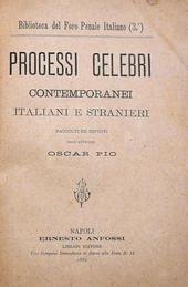 Processi Celebri contemporanei italiani e stranieri.