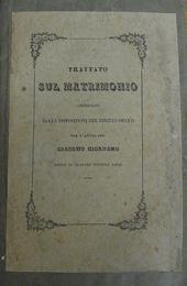 Trattato sul Matrimonio corredato dalle disp. del dir.