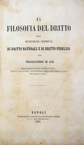 La filosofia del diritto istituz. di diritto pubblico.